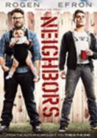 Cover image for Neighbors [DVD] / director, Nicholas Stoller ; producer, Seth Rogen, Evan Goldberg, James Weaver.