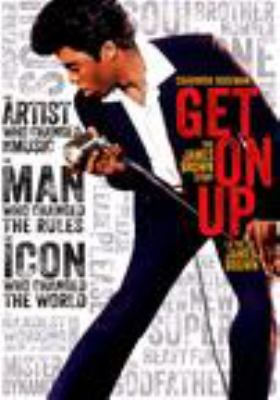 Cover image for Get on up [DVD] : the James Brown story / writers, Jez Butterworth, John-Henry Butterworth ; director, Tate Taylor.