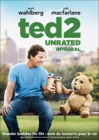 Cover image for Ted 2 [DVD] / Universal Pictures and MRC present a Fuzzy Door production ; a Bluegrass Films production ; produced by Scott Stuber, Seth MacFarlane, Jason Clark, John Jacobs ; written by Seth MacFarlane & Alec Sulkin & Wellesley Wild ; directed by Seth MacFarlane.
