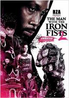 Cover image for The man with the iron fists 2 [DVD] / Universal 1440 Entertainment and RZA present a Strike Entertainment / Arcade Pictures production ; produced by Marc Abraham, Eric Newman, Ogden Gavanski ; screenplay by John Jarrell and The RZA ; story by The RZA ; directed by Roel Reiné.