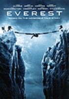 Cover image for Everest [DVD] / Universal Pictures and Cross Creek Pictures present in association with Walden Media ; a Working Title production in association with RVK Studios and Free State Pictures ; produced by Tim Beyan [and five others] ; screenplay by William Nicholson and Simon Beaufoy ; directed by Baltasar Kormákur.