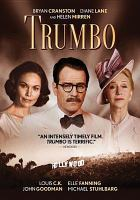 Cover image for Trumbo [DVD] / Entertainment One ; Shivhans Pictures present a Groundswell production ; produced by Michael London [and six others] ; written by John McNamara ; directed by Jay Roach.