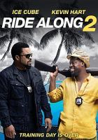 Cover image for Ride along 2 [DVD] / Universal Pictures presents a Will Packer Productions / Cubevision Production ; produced by Will Packer, Ice Cube, Matt Alvarez, Larry Brezner ; written by Phil Hay & Matt Manfredi ; directed by Tim Story.