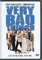 Cover image for Very bad things [DVD] / Polygram Filmed Entertainment ; in association with Initial Entertainment Group presents ; an Interscope Communications production ; a film by Peter Berg ; produced by Michael Schiffer, Diane Nabatoff and Cindy Cowan ; written and directed by Peter Berg.