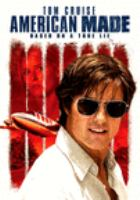 Cover image for American made [DVD] / directed by Doug Liman ; written by Gary Spinelli ; produced by Brian Grazer, Brian Oliver, Doug Davison, Kim Roth, Ray Angelic, Tyler Thompson ; a Universal Pictures and Cross Creek Pictures presentation ; in association with Imagine Entertainment ; a Brian Grazer production ; in association with Vendian Entertainment, Quadrant Pictures and Hercules Film Fund ; a Doug Liman film.