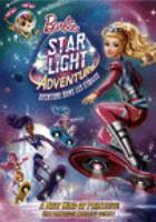 Cover image for Barbie, star light adventure [DVD] / Mattel Creations ; director, Collette Sunderman.