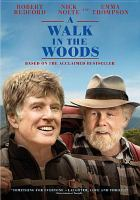 Cover image for A walk in the woods [DVD] / Broad Green Pictures presents ; a Route One Films presentation ; screenplay by Rick Kerb and Bill Holderman ; produced by Robert Redford, Bill Holderman, Chip Diggins ; directed by Ken Kwapis.