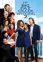Cover image for My big fat Greek wedding. 2 [DVD] / Universal Pictures and Gold Circle Entertainment present in association with Home Box Office ; a Playtone picture ; produced by Rita Wilson, Tom Hanks, Gary Goetzman ; written by Nia Vardalos ; directed by Kirk Jones.