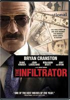 Cover image for The infiltrator [DVD] / screenplay by Ellen Brown Furman and Robert Mazur ; directed by Brad Furman.