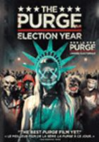 Cover image for The purge. Election year [DVD] / directed by James DeMonaco.