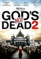 Cover image for God's not dead 2 [DVD] / Pure Flix presents in association with 10 West Studios and Mutiny FX with GND Media Group and Believe Entertainment ; a Harold Cronk film ; produced by Brittany Lefebvre, Michael Scott, David A.R. White ; written by Cary Solomon & Chuck Konzelman ; directed by Harold Cronk.