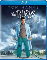 Cover image for The burbs [blu-ray] / Imagine Entertainment presents a Rollins-Morra-Brezner production ; written by Dana Olsen ; produced by Michael Finnell and Larry Brezner ; directed by Joe Dante.