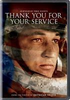 Cover image for Thank you for your service [DVD] / Dreamworks Pictures and Reliance Entertainment present ; produced by Jon Kilik ; written and directed by Jason Hall.