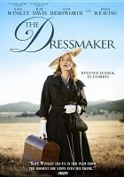 Cover image for The dressmaker [DVD] / Amazon Studios and Ingenious Senior Film Fund present ; in association with Screen Australia ; a Film Art Media production ; White Hot Productions ; Film Victoria ; Soundfirm ; Motion Picture Lighting ; produced by Sue Maslin ; written by Jocelyn Moorhouse & P. J. Hogan ; directed by Jocelyn Moorhouse.