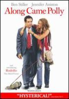 Cover image for Along came Polly [DVD] / Universal Pictures presents a Jersey Films production ; produced by Danny DeVito, Michael Shamberg, Stacey Sher ; written and directed by John Hamburg.