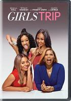 Cover image for Girls trip [DVD] / Universal Pictures presents ; in association with Perfect World Pictures ; a Will Packer Productions production ; a Malcolm D. Lee film ; produced by Will Packer, Malcolm D. Lee ; story by Erica Rivinoja and Kenya Barris & Tracy Oliver ; screenplay by Kenya Barris & Tracy Oliver ; directed by Malcolm D. Lee.