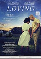 Cover image for Loving [DVD] / Focus Features presents ; a Raindog Films/Big Beach production in association with Augusta Films & Tri-State Pictures ; produced by Ged Doherty [and five others] ; written and directed by Jeff Nichols.