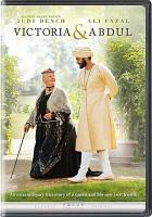 Cover image for Victoria & Abdul [DVD] / a Focus Features presentation in association with Perfect World Pictures and in association with BBC Films ; a Working Title production in association with Cross Street Films ; produced by Tim Bevan, Eric Fellner, Beeban Kidron, Tracey Seaward ; screenplay by Lee Hall ; directed by Stephen Frears.