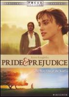 Cover image for Pride & prejudice [DVD] = [orgueil et préjugés] / Focus Features presents in association with Studiocanal a Working Title production ; produced by Tim Bevan, Eric Fellner, Paul Webster ; screenplay, Deborah Moggach ; directed by Joe Wright.