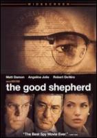 Cover image for The good shepherd [DVD] / Universal Pictures and James G. Robinson present a Morgan Creek production, a Tribeca/American Zoetrope production ; produced by Robert De Niro, James G. Robinson, Jane Rosenthal ; written by Eric Roth ; directed by Robert De Niro.