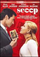 Cover image for Scoop [DVD] / Focus Features presents ; in association with BBC Films and Ingenious Film Partners ; produced in association with Phoenix Wiley ; a Jelly Roll production ; executive producer, Stephen Tenenbaum ; produced by Letty Aronson, Gareth Wiley ; written and directed by Woody Allen.