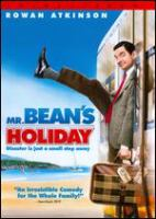 Cover image for Mr. Bean's holiday [DVD] / Universal Pictures and StudioCanal present, in association with Motion Picture Alpha Produktionsgesellschaft mbH & Co. KG ; a Working Title production ; Tiger Aspect Pictures ; produced by Peter Bennett-Jones, Tim Bevan, Eric Fellner ; story by Simon McBurney ; screenplay by Hamish McColl and Robin Driscoll ; directed by Steve Bendelack.