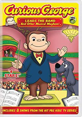 Cover image for Curious George leads the band [DVD] : and other musical mayhem / PBS ; directed by Frank Marino, Steve Socki.