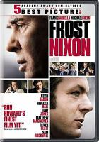 Cover image for Frost/Nixon [DVD] / Universal Pictures, Imagine Entertainment, Working Title Films present in association with StudioCanal and Relativity Media ; a Brian Grazer/Working Title production ; a Ron Howard film ; produced by Brian Grazer, Ron Howard, Tim Bevan, Eric Fellner ; screenplay by Peter Morgan ; directed by Ron Howard.