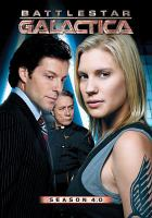 Cover image for Battlestar Galactica. Season 4.0 [DVD] / Universal ; producer, Ron E. French, Michael Rymer ; consulting producer, Glen A. Larson ; developed by Ronald D. Moore ; executive producers, Ronald D. Moore, David Eick ; director of photography, Stephen McNutt ; R & D TV.