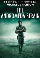Cover image for The Andromeda strain [DVD] / Universal Pictures presents in association with A & E Network a Scott Free/Traveler's Rest production ; producer, Clara George ; teleplay by Robert Schenkkan ; director, Mikael Salomon.