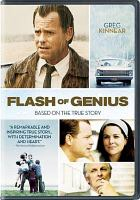 Cover image for Flash of genius [DVD] / Intermittent Productions ; Spyglass Entertainment ; Strike Entertainment ; Universal Pictures ; produced by Gary Barber, Roger Birnbaum, Michael Lieber ; written by Philip Railsback ; directed by Marc Abraham.