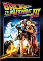 Cover image for Back to the future. Part III [DVD] / Universal City Studios, Inc. and U-Drive Productions, Inc. ; Steven Spielberg presents ; produced by Bob Gale and Neil Canton ; screenplay by Bob Gale ; story by Robert Zemeckis & Bob Gale ; directed by Robert Zemeckis.