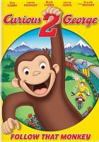 Cover image for Curious George 2. Follow that monkey [DVD] / Imagine Entertainment ; Toon City Animation ; Universal Animation Studios ; produced by Brian Grazer, Ron Howard, Share Stallings ; screenplay by Chuck Tately ; directed by Norton Virgien.
