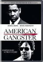 Cover image for American gangster [DVD] / Universal Pictures and Image Entertainment present in association with Relativity Media, a Brian Grazer production in association with Scott Free Productions, a Ridley Scott film ; produced by Brian Grazer, Ridley Scott ; written by Steven Zaillian ; directed by Ridley Scott.