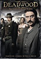 Cover image for Deadwood. The complete second season [DVD] / HBO Entertainment presents ; producers, Ted Mann [and others] ; written by David Milch [and others] ; directed by Ed Bianchi [and others].