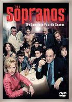 Cover image for The Sopranos. The complete fourth season [DVD] / producers, Martin Bruestle, Henry J. Bronchtein ; executive producers, Terence Winter, Ilene S. Landress, Robin Green, Mitchell Burgess, Brad Grey, David Chase ; created by David Chase ; Chase Films ; a Brad Grey Television ; a presentation of Home Box Office.