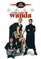 Cover image for A fish called Wanda [DVD] / Metro-Goldwyn-Mayer ; MGM presents a Michael Shamberg, Prominent Features production ; story by John Cleese and Charles Crichton ; written by John Cleese ; produced by Michael Shamberg ; directed by Charles Crichton.