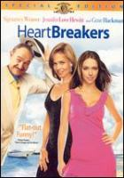 Cover image for HeartBreakers [DVD] / Metro-Goldwyn-Mayer Pictures presents ; a Davis Entertainment Company/Irving Ong production ; written by Robert Dunn and Paul Guay & Stephen Mazur ; produced by John Davis and Irving Ong ; directed by David Mirkin.