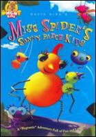 Cover image for David Kirk's Miss Spider's Sunny Patch kids [DVD] / a Nelvana Limited production in association with Callaway Entertainment ; producer, Susie Grondin ; written by Nadine Van der Velde ; directed by Mike Fallows.