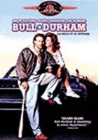 Cover image for Bull Durham [DVD] / a Mount Company production ; produced by Thom Mount and Mark Burg ; written and directed by Ron Shelton.