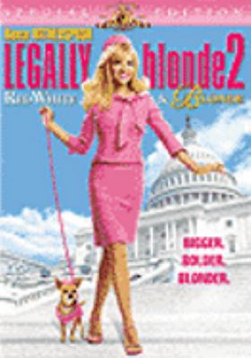 Cover image for Legally blonde 2 [DVD] : red, white & blonde / Metro-Goldwyn-Mayer Pictures presents a Marc Platt production in association with Type A Films ; producers, Marc Platt, David Nicksay ; screenplay writer, Kate Kondell ; director, Charles Herman-Wurmfeld.
