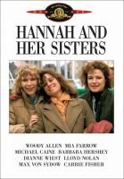 Cover image for Hannah and her sisters [DVD] / a Jack Rollins and Charles H. Joffe production ; an Orion Pictures release ; produced by Robert Greenhut ; executive producers, Jack Rollins and Charles H. Joffee ; written and directed by Woody Allen.
