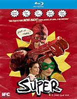 Cover image for Super [blu-ray] / produced by Ted Hope and Miranda Bailey ; written and directed by James Gunn.