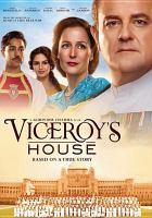 Cover image for Viceroy's house [DVD] / Pathé, Reliance Entertainment, BBC Films, Ingenious Media and BFI present ; a Bend It Films/Deepak Nayar production ; in association with Film Väst and Filmgate Films ; a Gurinder Chadha film ; directed by Gurinder Chadha ; screenplay by Paul Mayeda Berges, Gurinder Chadha, and Moira Buffini ; produced by Deepak Nayar, Gurinder Chadha and Paul Mayeda Berges.
