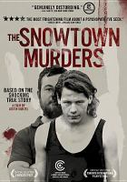 Cover image for The Snowtown murders [DVD] / IFC Midnight ; Screen Australia and WARP Films Austraila present ; in association with Film Victoria...[et al.] ; story by Shaun Grant, Justin Kurzel ; written by Shaun Grant ; producers Anna McLeish, Sarah Shaw ; director Justin Kurzel.