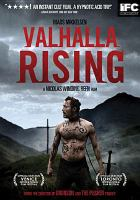 Cover image for Valhalla rising [DVD] / IFC Films ; Nicolas Winding Refn presents a Nimbus Film production in association with La Belle Alle©♭ Productions ; directed by Nicolas Winding Refn ; written by Nicolas Winding Refn, Roy Jacobsen ; producers, Johnny Andersen, Bo Ehrhardt, Henrik Danstrup.