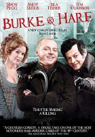 Cover image for Burke & Hare [DVD] / IFC Films, Entertainment Film Distributors and Ealing Studios present a Fragile film, in association with Aegis Film Fund, Prescience, and Quickfire Films ; screenplay by Piers Ashworth, Nick Moorcroft ; produced by Barnaby Thompson ; directed by John Landis.