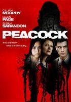 Cover image for Peacock [DVD] / Lionsgate and Mandate Pictures ; written by Michael Lander & Ryan Roy ; produced by Barry Mendel ; directed by Michael Lander.