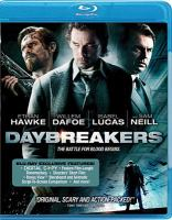 Cover image for Daybreakers [blu-ray] / Lionsgate and Screen Australia present a Lionsgate and Paradise production ; produced by Sean Furst, Bryan Furst ; produced by Chris Brown ; written and directed by the Spierig Brothers.