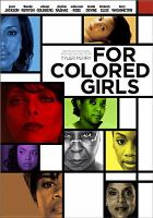 Cover image for For colored girls [DVD] / Lionsgate and TPS present a 34th Street Films/Lionsgate production ; produced by Roger M. Bobb, Paul Hall ; written for the screen, produced and directed by Tyler Perry.